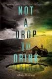 "Book Cover: ""Not a Drop to Drink"" by Mindy McGinnis"