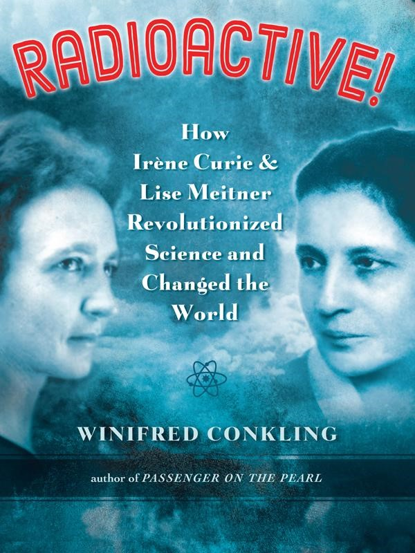 "Book Cover: ""Radioactive!"" by Winifred Conkling"