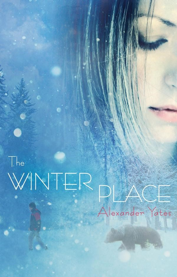 "Book Cover: ""The Winter Place"" by Alexander Yates"